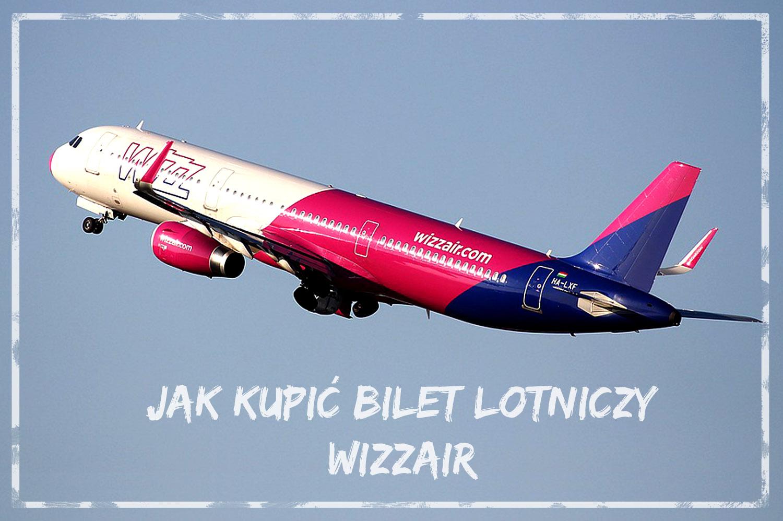 Jak kupić bilet lotniczy Wizzair